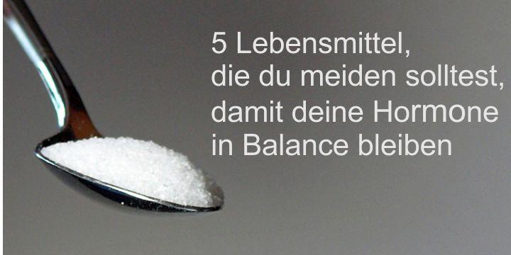 5 Lebensmittel, die du meiden solltest, damit deine Hormone in Balance bleiben
