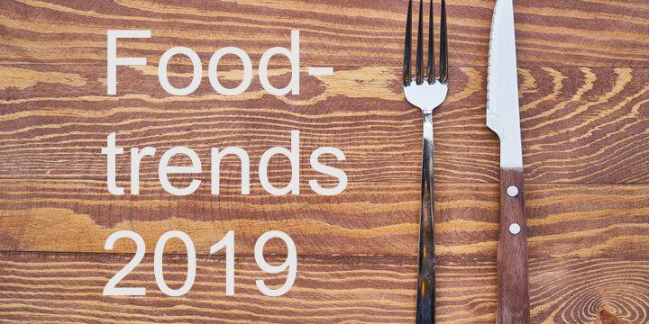 Aufgetischt – 10 Foodtrends 2019